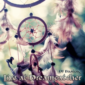 DJ Basilisk - Live at Dreamcatcher