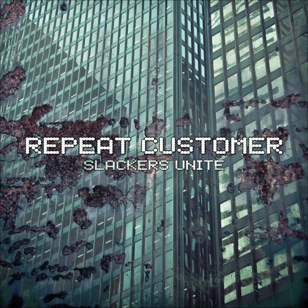 Repeat Customer - Slackers Unite